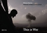 Moises Saman: This Is War