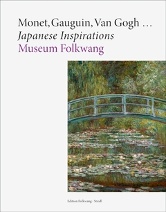 Monet, Gauguin, Van Gogh … Japanese Inspirations