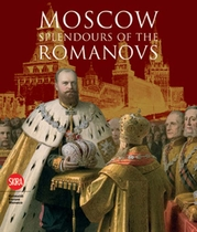 Moscow: Splendor of the Romanovs