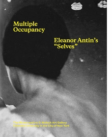 "Multiple Occupancy: Eleanor Antin's ""Selves"""
