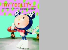 My Reality: Contemporary Art And The Culture Of Japanese Animation