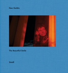 Nan Goldin: The Beautiful Smile