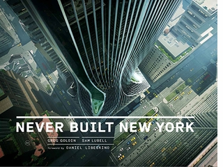 Never Built New York Launches Monday LIVE from the NYPL!