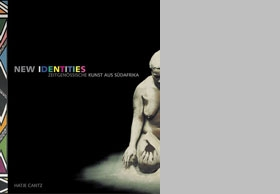 New Identities: Contemporary Art From South Africa