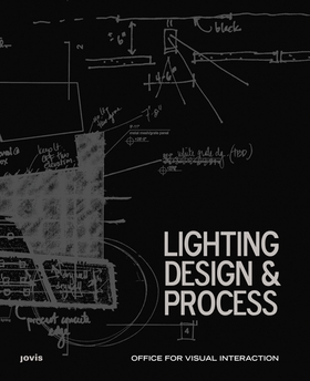Office for Visual Interaction: Lighting Design & Process
