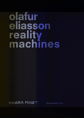 Olafur Eliasson: Reality Machines