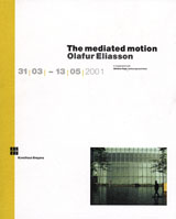 Olafur Eliasson: The Mediated Motion