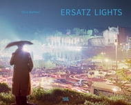 Olivo Barbieri: Ersatz Lights