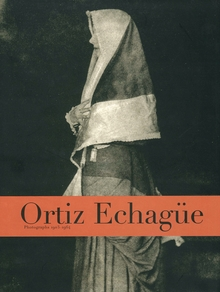 Ortiz Echagüe: Photographs 1903-1964