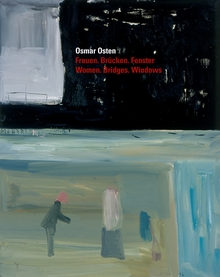 Osmar Osten: Women, Bridges, Windows