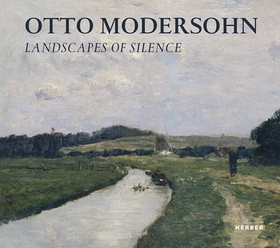Otto Modersohn: Landscapes of Silence
