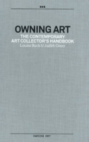 Owning Art: The Contemporary Art Collector's Handbook