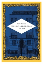 Pablo Bronstein: Pseudo-Georgian London