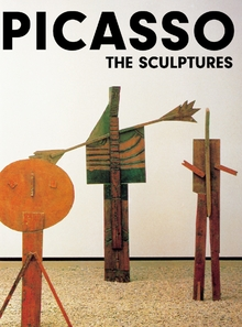 Pablo Picasso: The Sculptures