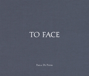Paola De Pietri: To Face