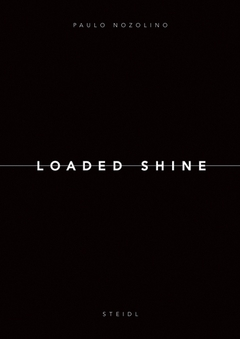 Paolo Nozolino: Loaded Shine