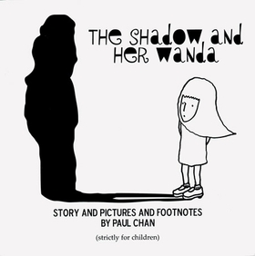 Paul Chan: The Shadow and Her Wanda