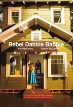 Paul McCarthy, Damon McCarthy: Rebel Dabble Babble