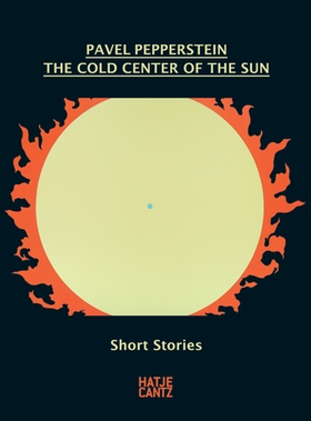 Pavel Pepperstein: The Cold Center of the Sun