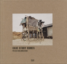 Peter Bialobrzeski: Case Study Homes