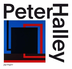 Peter Halley: The Complete 1980s Paintings