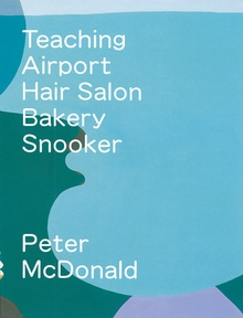 Peter McDonald: Teaching, Airport, Hair Salon, Bakery, Snooker