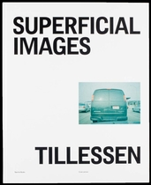 Peter Tillessen: Superficial Images