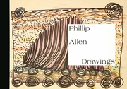 Phillip Allen: Drawings