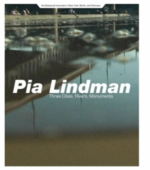 Pia Lindman: Three Cities, Rivers, Monuments