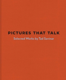 Pictures that Talk: Selected Works by Tad Savinar