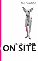 Pierre Huyghe: On Site