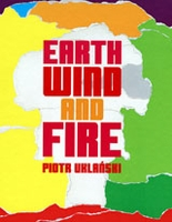 Piotr Uklanski: Earth, Wind And Fire