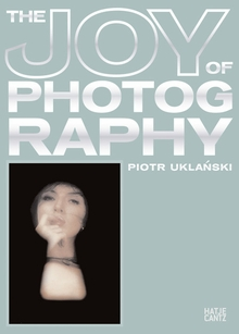 Piotr Uklanski: The Joy of Photography