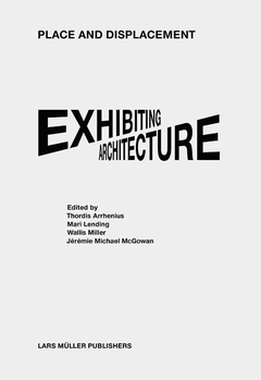 Place and Displacement Exhibiting Architecture