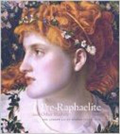 Pre-Raphaelite and Other Masters: The Andrew Lloyd Webber Collection