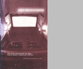 Premonitions: The Kaya Anthology of New Asian North Amercian Poetry