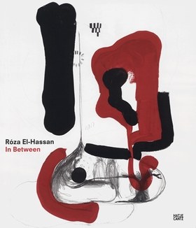 Róza El-Hassan: In Between