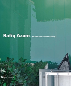 Rafiq Azam: Architecture for Green Living