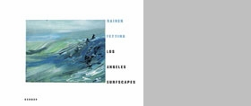 Rainer Fetting: Los Angeles Surfscapes