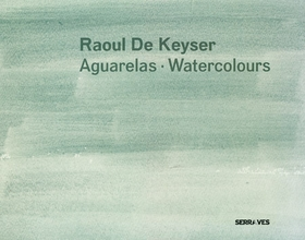 Raoul De Keyser: Watercolours
