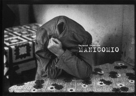 Raymond Depardon: Manicomio Secluded Madness