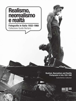 Realism, Neorealism and Reality: Photographs in Italy 1932-1968