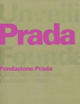 Rem Koolhaas: Unveiling The Prada Foundation