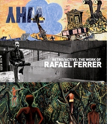 Retro/Active: The Work of Rafael Ferrer