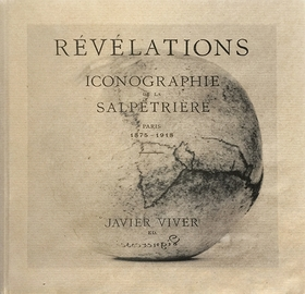 Revelations: Iconography of the Salpêtrière