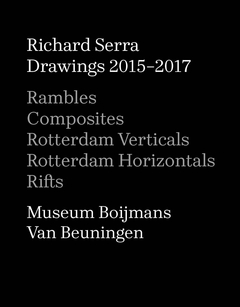 Richard Serra: Drawings 2015–2017