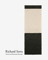 Richard Serra: Vertical and Horizontal Reversals
