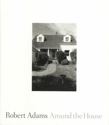 Robert Adams: Around the House