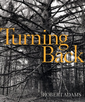 Robert Adams: Turning Back