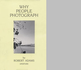 Robert Adams: Why People Photograph